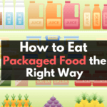 How to Eat Packaged Foods the Right Way